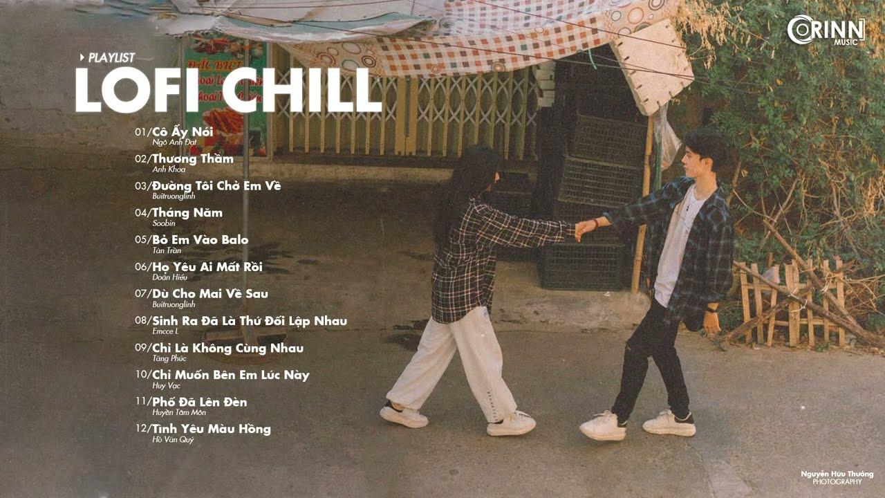 Nhạc Lofi 2021 - Những Bản Lofi Mix Chill Nhẹ Nhàng Cực Hay - Nhạc Trẻ Lofi Gây Nghiện Hay Nhất