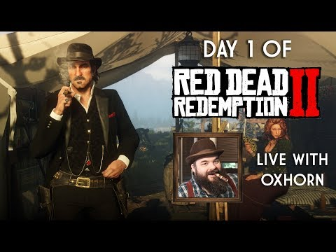 Red Dead Redemption II Day 1 - Live with Oxhorn