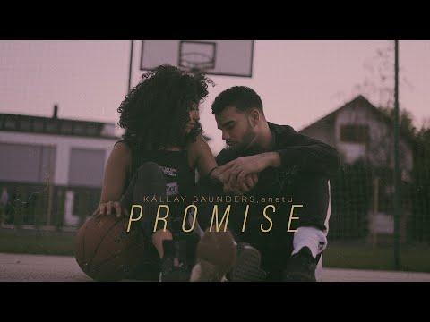 "Kállay Saunders, Anatu ""PROMISE'  (Official Video)"