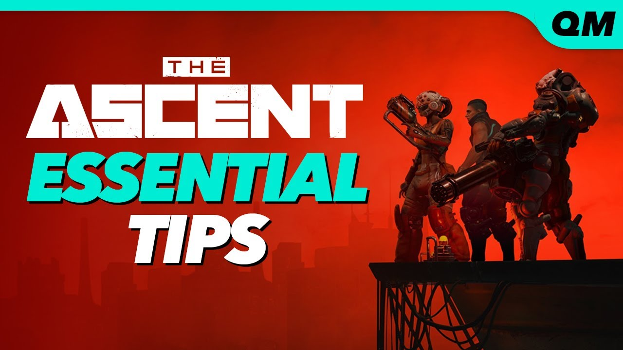 The Ascent Tips - 10 ESSENTIAL THINGS YOU SHOULD KNOW