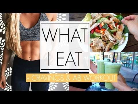MY DIET | What I Eat  + Cravings & Ab Workout