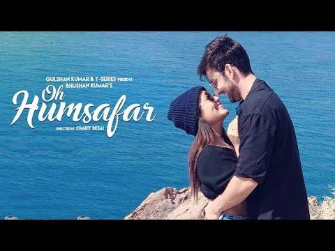 Oh Humsafar Reprise | Neha Kakkar Himansh Kohli | Tony Kakkar | Bhushan Kumar | Manoj Muntashir