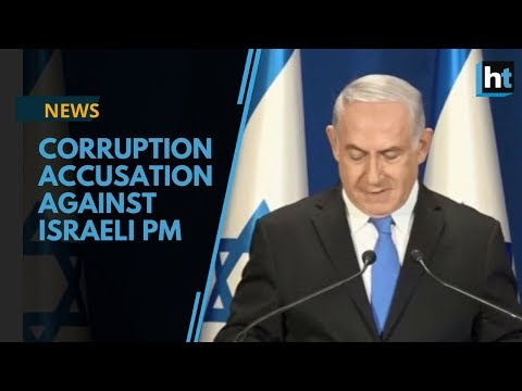 Corruption accusation against PM Benjamin Netanyahu