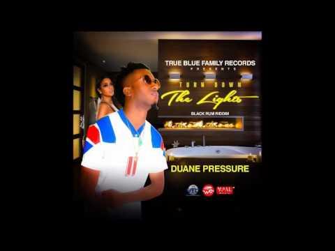 Duane Pressure - Turn Down The Lights (Black Rum Riddim) - November 2016