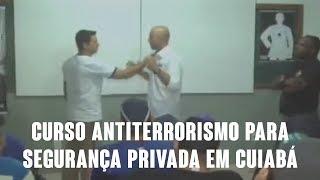 Erasmo Gomes - Curso de Antiterrorismo para segurança privada em Cuiabá