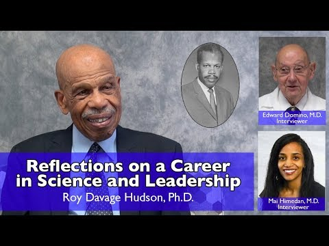 Reflections on a Career in Science and Leadership - Roy Davage Hudson, Ph.D.