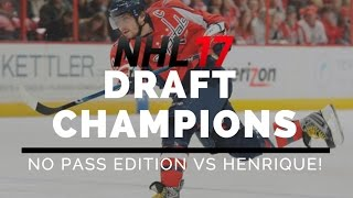 NHL 17 NO PASS DRAFT CHAMPIONS VS 14HENRIQUEITSOVER14!