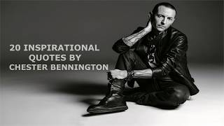 20 Inspirational Quotes By Chester Bennington