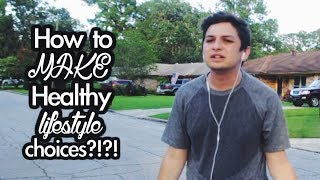 How to make healthy lifestyle choices ...