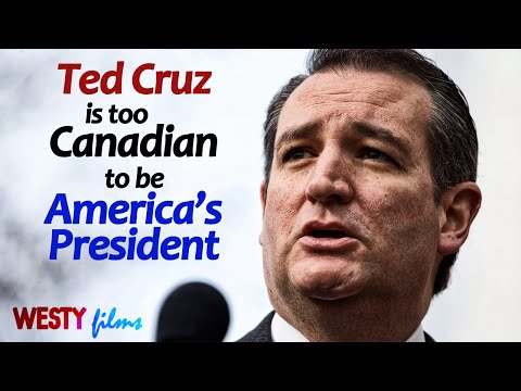 Ted Cruz is too Canadian to be America's President