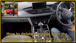 How to delete a mobile from the bluetooth system in a 2012 Audi A6