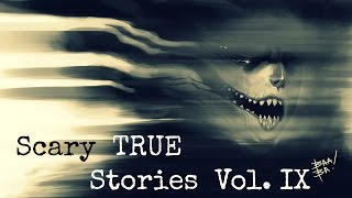 5 Scary TRUE Stories to Keep You up at Night (Vol. 9)