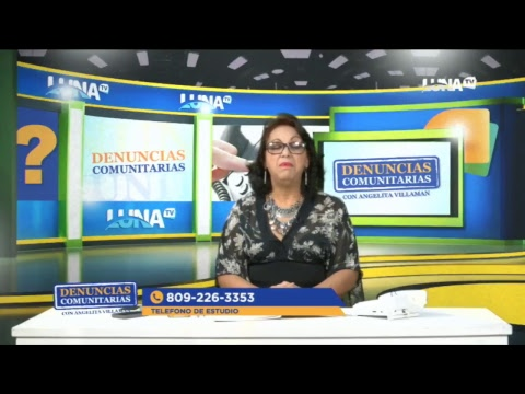 Las Denuncias comunitarias con Angelita Villaman por Luna TV
