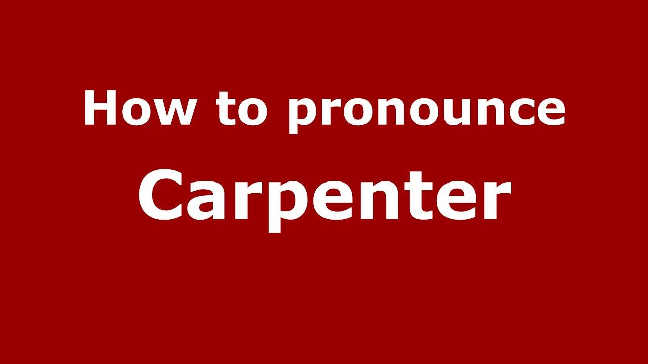 How to pronounce Carpenter (American English/US) - PronounceNames.com