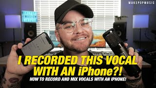 Recording Vocals On An iPhone (And How To Mix Them) | Make Pop Music