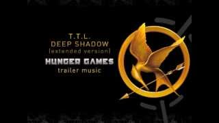 T.T.L. DEEP SHADOW Extended Version ('The Hunger Games' Trailer Music) OFFICIAL