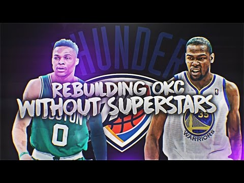 NBA 2K16 Rebuilding Challenge #25: REBUILDING THE '16-'17 OKC THUNDER WITHOUT DURANT OR WESTBROOK!