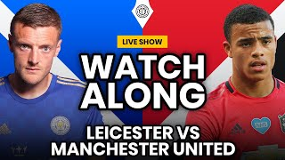 Leicester v Manchester United | Live Stream Watchalong