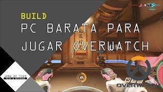 PC BARATA Para Jugar Overwatch