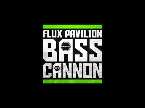 Bass Cannon - Flux Pavilion - Bass Cannon