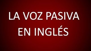 Inglés Americano - La Voz Pasiva (Lección 87)
