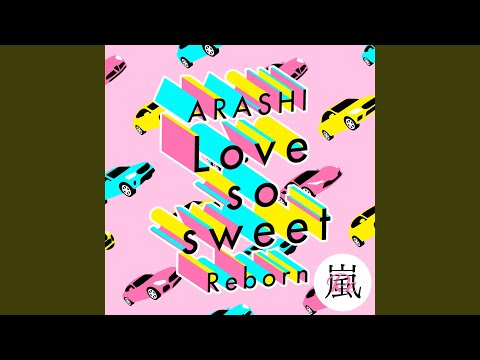 Love so sweet : Reborn