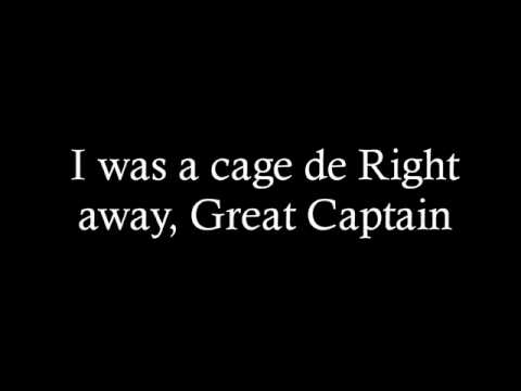 Right away, Great Captain - I was a cage.