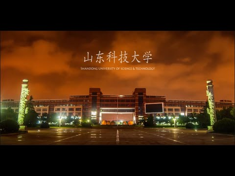 Shandong University of Science & Technology | A Time Lapse Video
