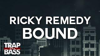 Ricky Remedy - Bound [FREE DL]
