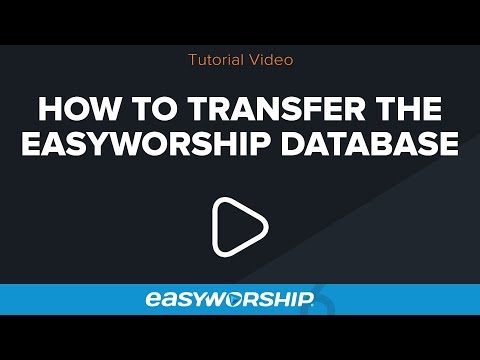 How To Transfer The EasyWorship Database