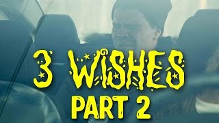 3 Wishes (Part 2)