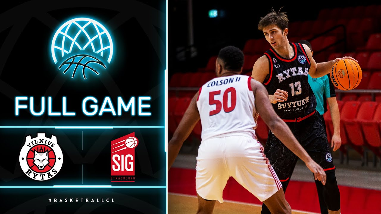 Rytas Vilnius v SIG Strasbourg - Full Game
