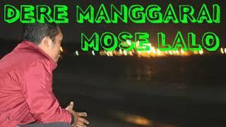 DERE MANGGARAI-MOSE LALO (Lyric)