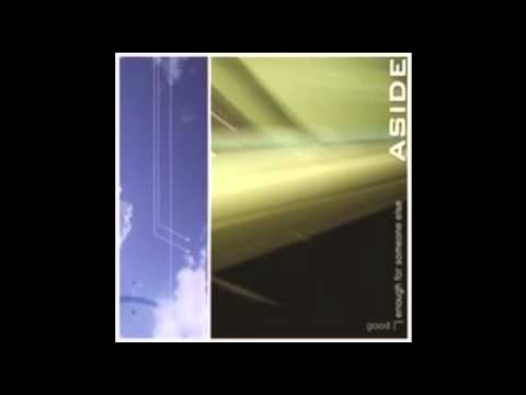 ASIDE - GOOD ENOUGH FOR SOMEONE ELSE FULL ALBUM (2002)