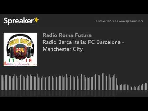 Radio Barça Italia: FC Barcelona - Manchester City (part 2 di 10)