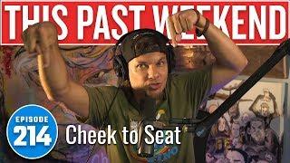 Cheek to Seat | This Past Weekend w/ Theo Von #214