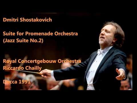 Shostakovich: Jazz Suite No.2 - Royal Concertgebouw Orchestra, Riccardo Chailly (Audio video)