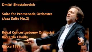 Shostakovich Jazz Suite No 2 Royal Concertgebouw Orchestra Riccardo Chailly Audio Video