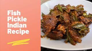 Fish Pickle Indian Recipe