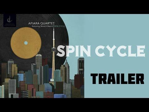 Full Trailer: SPIN CYCLE - AFIARA QUARTET (feat. Skratch Bastid)