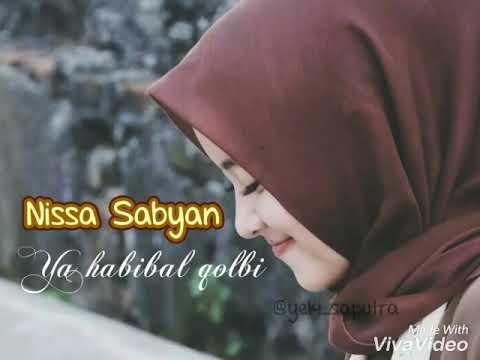 YA HABIBAL QOLBI video lirik Nissa sabyan