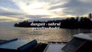 Dungkait - sahrul ll penulis by hadri (official video lirik)