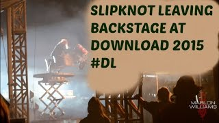 Slipknot Leaving Backstage at Download 2015 *No one else has this footage*
