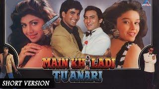 Main Khiladi Tu Anari   Short Version   Akshay Kumar, Shilpa Shetty, Saif Ali Khan, Johny Lever