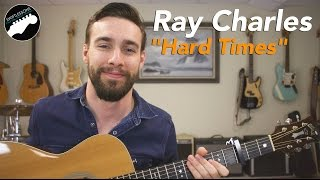 """Ray Charles """"Hard Times"""" Complete Guitar Lesson"""
