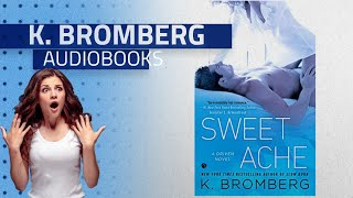 Top 10 K. Bromberg Audible Audiobooks 2019, Starring: Sweet Ache: A Driven Novel
