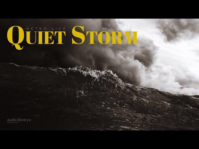 Quiet Storm - Metro Vice [Audio Library Release]