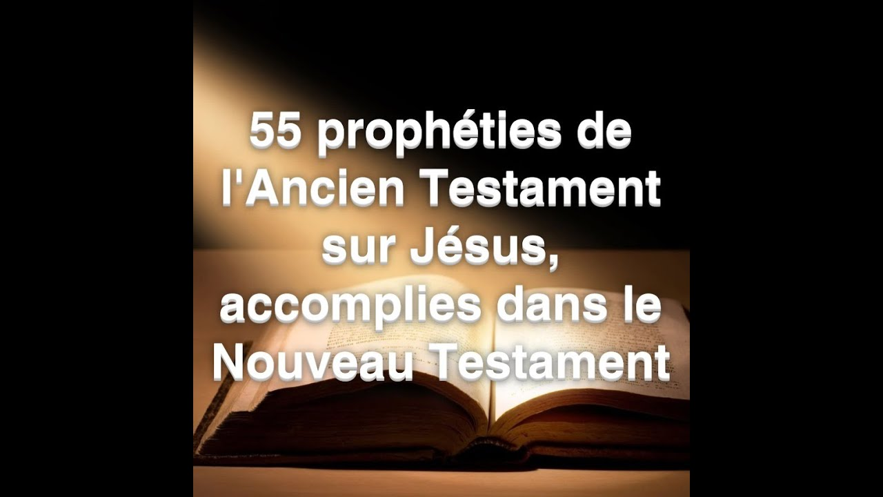 55 PROPHÉTIES DE L'A.T SUR JÉSUS ACCOMPLIES DANS LE N.T