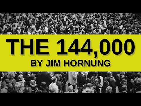 The 144,000 by Jim Hornung