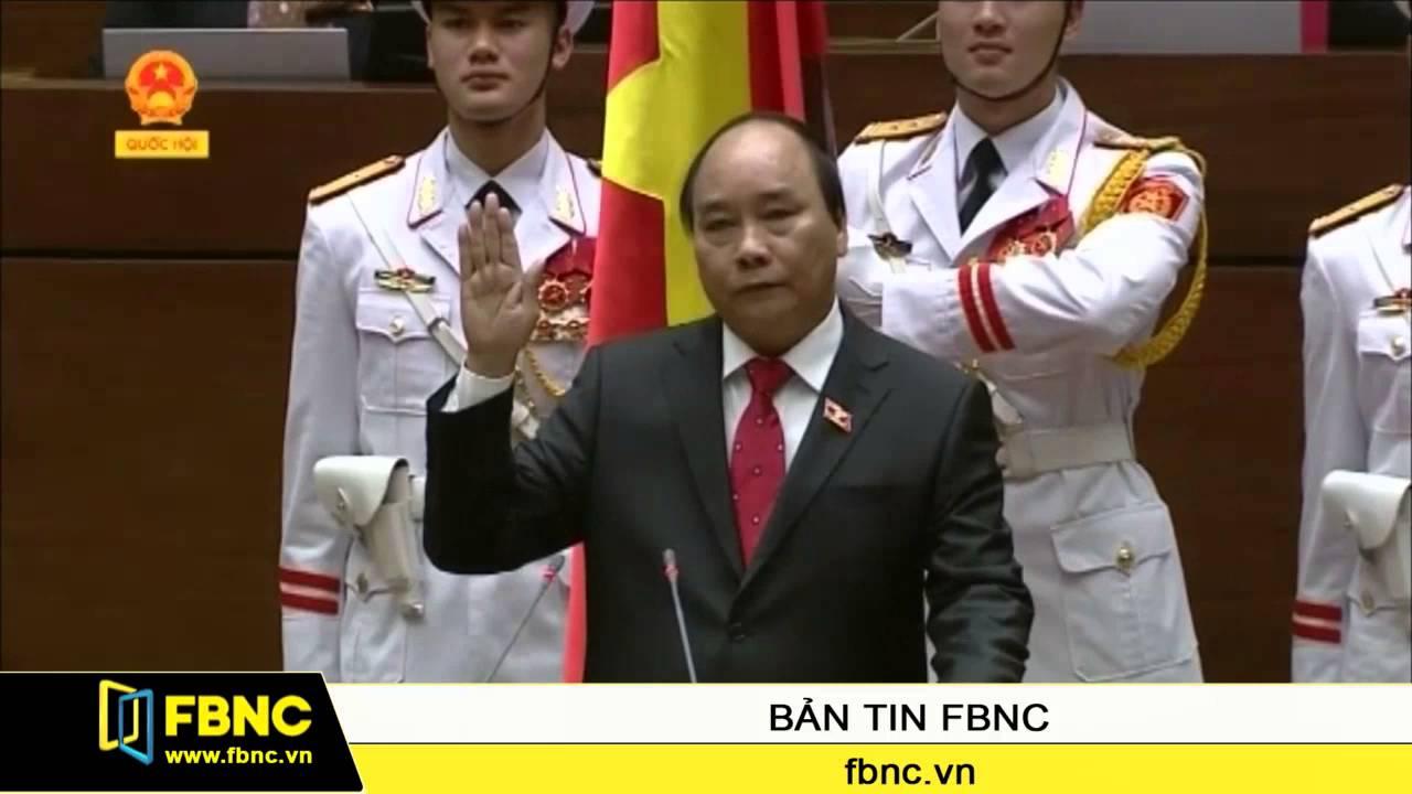 FBNC – Ông Nguyễn Xuân Phúc nhậm chức Thủ tướng Chính phủ